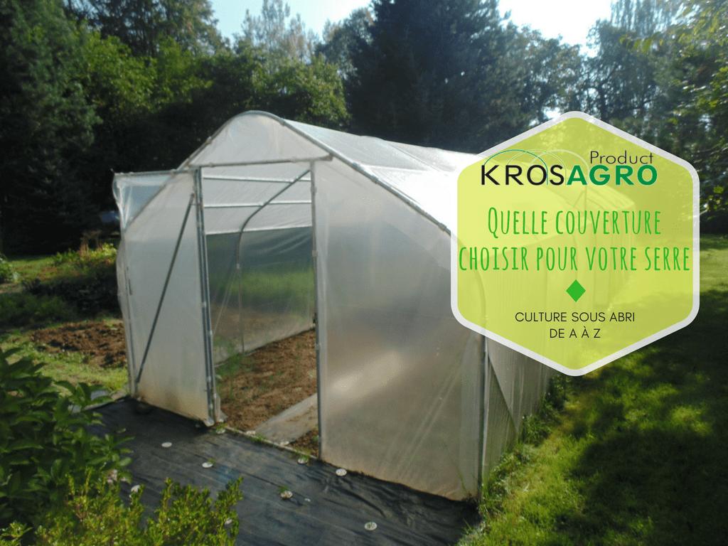 Quelle couverture pour votre tunnel de jardin? - Krosagro
